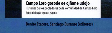 Presentación del libro Campo Loro gosode oe ojñane udojo. Historias de los pobladores de la comunidad de Campo Loro