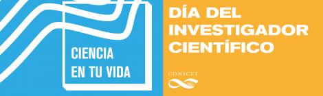 10 de Abril - Día del Investigador/a Científico/a