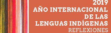 Coloquio Abierto: 2019 Año Internacional de las Lenguas Indígenas. Reflexiones desde le Pueblo Mapuche