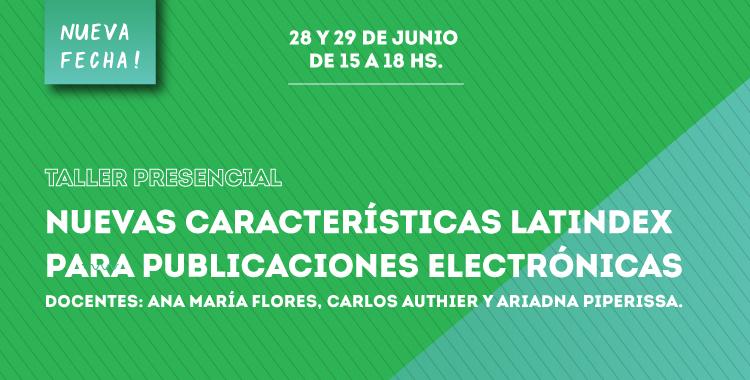 """Taller """"Nuevas características Latindex para publicaciones electrónicas"""""""